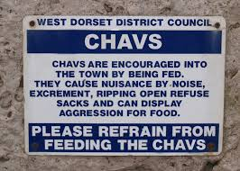 Chavs — don't encourage them